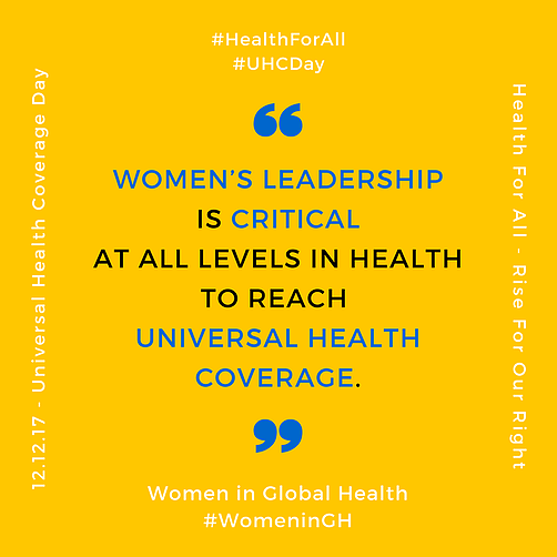 "Grpahic that says ""Women's Leadership is Critical al all levels in health to reach universal health coverage"""